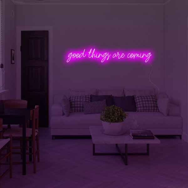 good things are coming led neon wall art